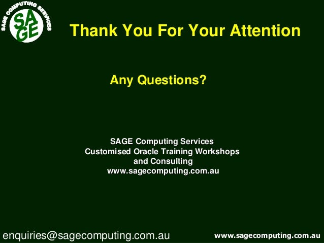 www.sagecomputing.com.auwww.sagecomputing.com.au Thank You For Your Attention Any Questions? SAGE Computing ServicesSAGE C...