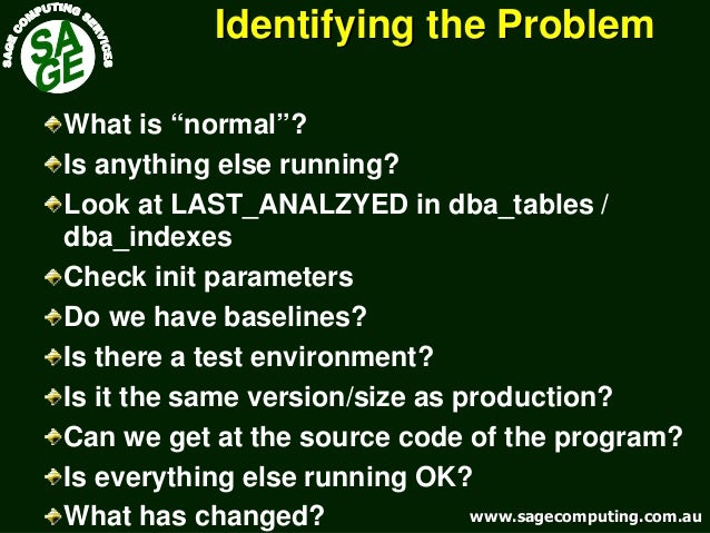 "www.sagecomputing.com.auwww.sagecomputing.com.au Identifying the ProblemIdentifying the Problem What is ""normal""? Is anyth..."