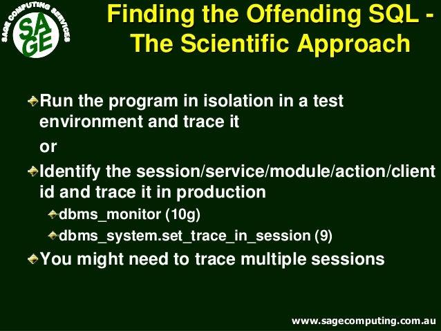 www.sagecomputing.com.auwww.sagecomputing.com.au Finding the Offending SQLFinding the Offending SQL -- The Scientific Appr...