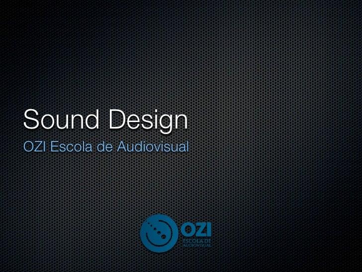 Sound DesignOZI Escola de Audiovisual