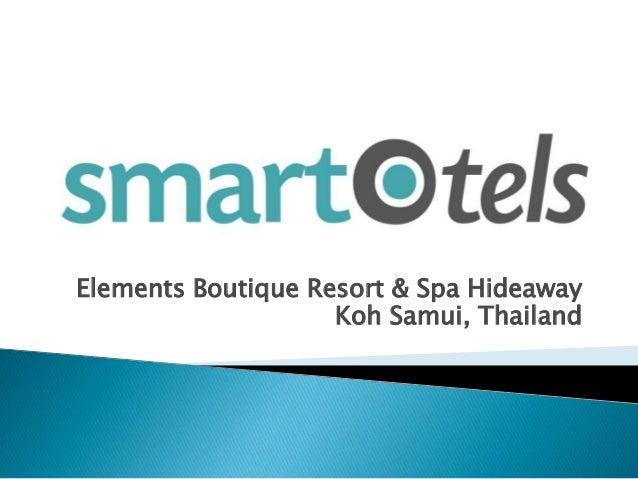 Elements Boutique Resort & Spa Hideaway Koh Samui, Thailand