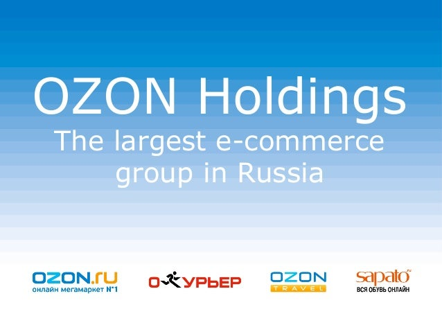 OZON HoldingsThe largest e-commerce    group in Russia