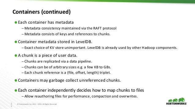 2 2 © Hortonworks Inc. 2011 – 2016. All Rights Reserved Containers (continued) ⬢ Each container has metadata – Metadata co...