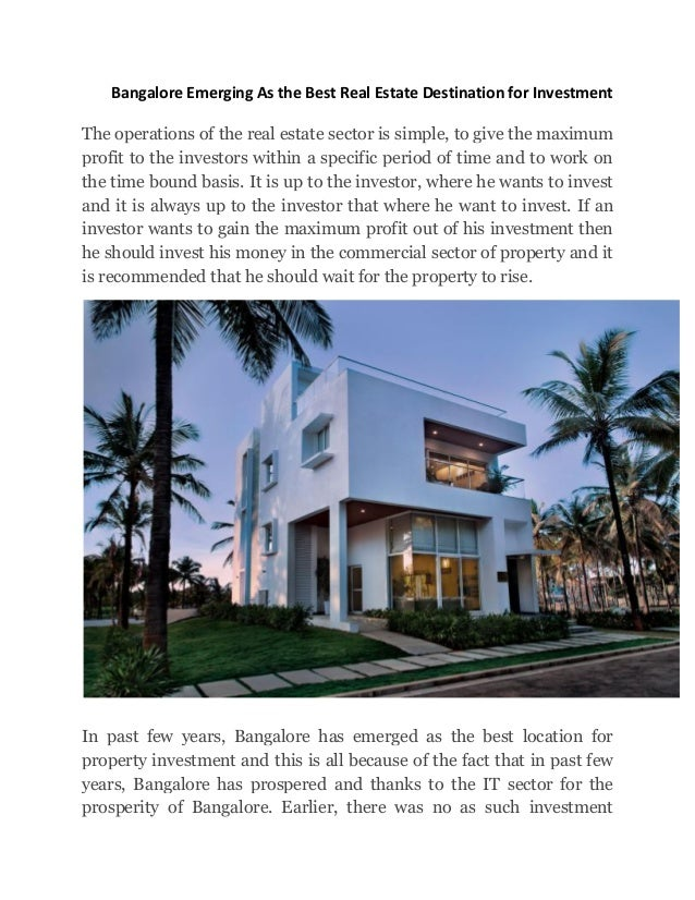 Bangalore Emerging As the Best Real Estate Destination for Investment The operations of the real estate sector is simple, ...