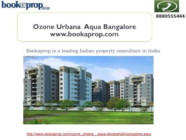 Bookaprop is a leading Indian property consultant in India  http://www.bookaprop.com/ozone_urbana__aqua-devanahalli-bangal...