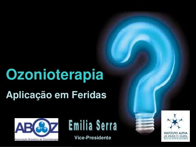 OzonioterapiaAplicação em FeridasVice-Presidente