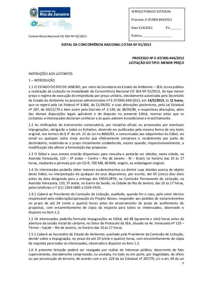 Concorrência Nacional CO SEA Nº 01/20131SERVIÇO PÚBLICO ESTADUALProcesso: E-07/000.444/2012Data 31/8/2012 Fls.______Rubric...