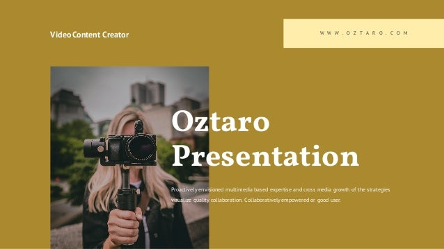 Video Content Creator W W W . O Z T A R O . C O M Oztaro Presentation Proactively envisioned multimedia based expertise an...