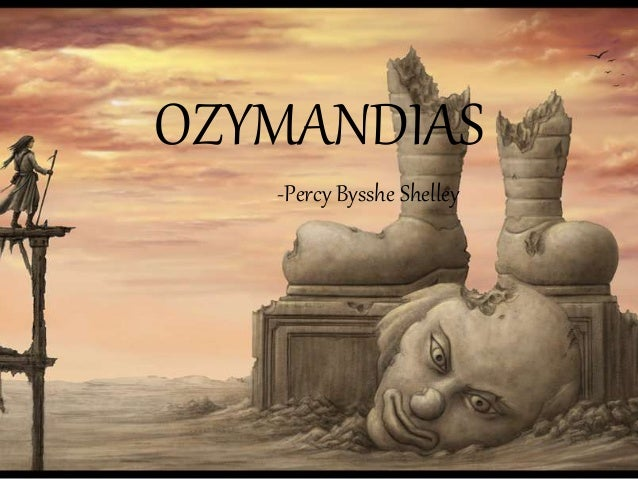 analysis of ozymandias The real ozymandias king of kings the enthusiasms, rivalries, fads and fashions that lie behind shelley's best-known poem.