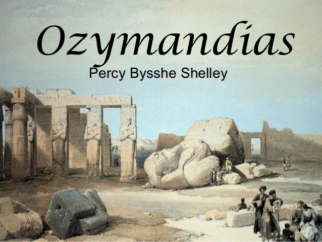 Ozymandias Percy Bysshe ShelleyPercy Bysshe Shelley