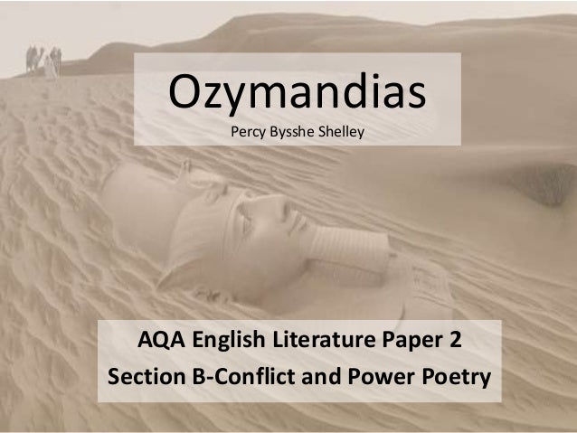 ozymandias poem written percy bysshe shelley Here is an analysis of ozymandias, a poem written by one of the greatest romantic poets in history, percy bysshe shelley shelley never achieved fame while he was alive, but he did keep company with some extremely talented writers: his good friends included george gordon lord byron and john.