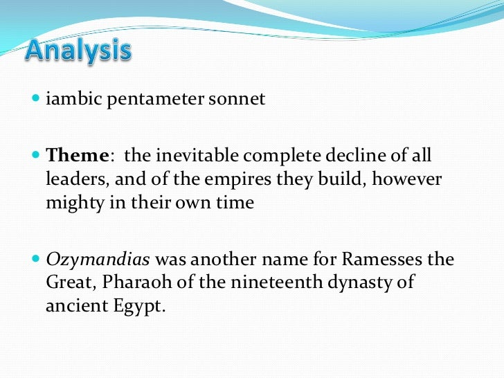 ozymandias poem analysis Brief summary of the poem ozymandias  the speaker describes a meeting with someone who has traveled to a place where ancient civilizations once existed.