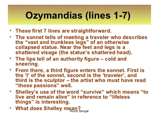ozymandias figures of speech Ozymandias by percy bysshe shelley please help best answer: ozymandias thought that his empire - and his statue, with its if a poem said i am invisible what figure of speech would that be considered 4 answers.