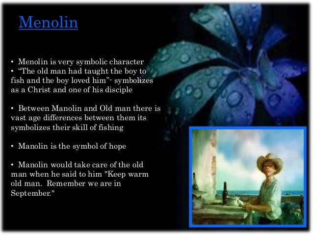 "symbolism in the old man and the sea  13 menolin • menolin is very symbolic character • ""the old man"