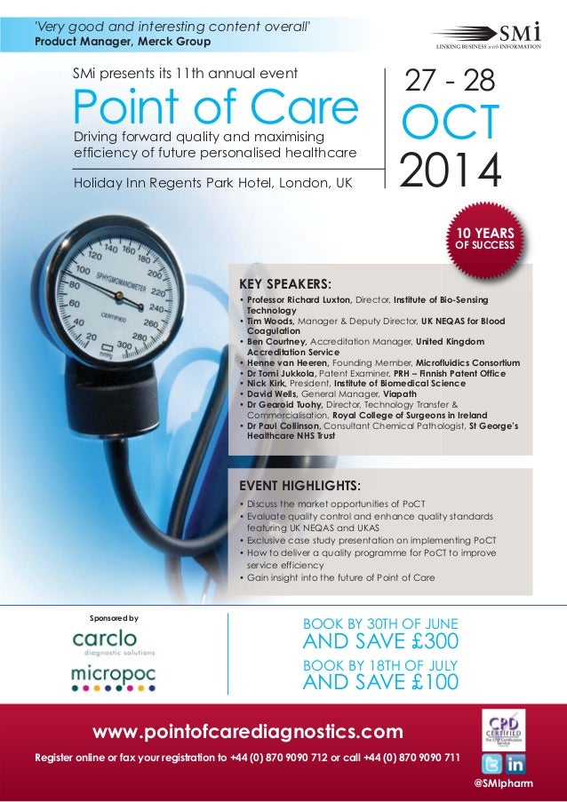 SMi presents its 11th annual event 27 - 28 OCT 2014Holiday Inn Regents Park Hotel, London, UK Point of Care @SMIpharm www....