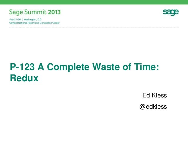 P-123 A Complete Waste of Time: Redux Ed Kless @edkless