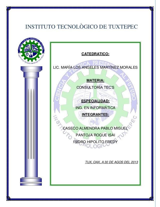 INSTITUTO TECNOLÒGICO DE TUXTEPEC INSTITU TO TECNOLOGICO DE TU X TEPEC CATEDRATICO: LIC. MARÌA LOS ANGELES MARTÌNEZ MORALE...