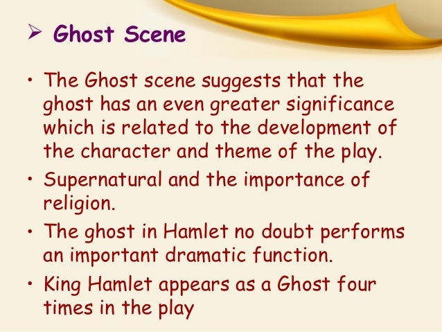 signifcance of the ghost in hamlet the role of the ghost in hamlet 1 the ghost of hamlet's late-father is a character from william shakespeare's play hamlet, also known.