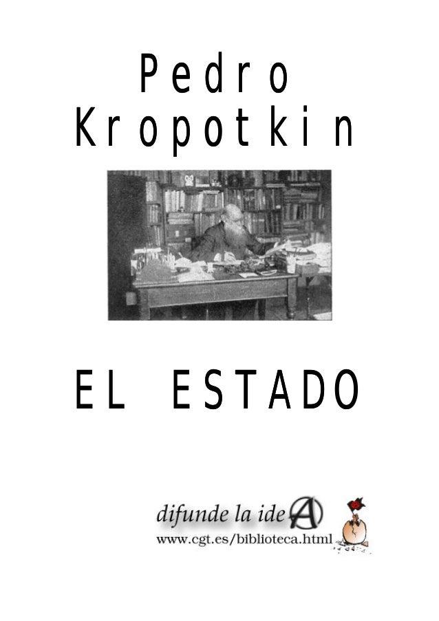 Pedro Kropotkin  EL ESTADO