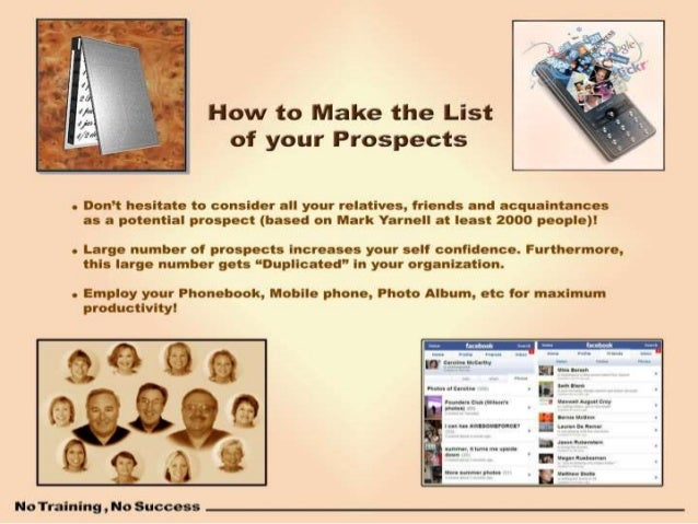 How to Make the List of your Prospects       0 Don't hesitate to consider all your relatives,  friends and acquaintances a...