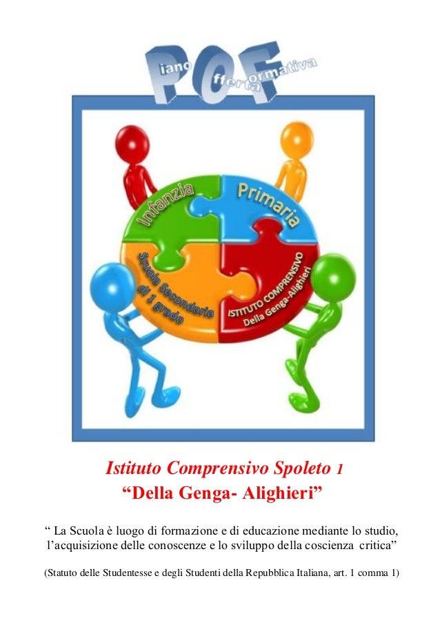 """Istituto Comprensivo Spoleto 1 """"Della Genga- Alighieri"""" """" La Scuola è luogo di formazione e di educazione mediante lo stud..."""