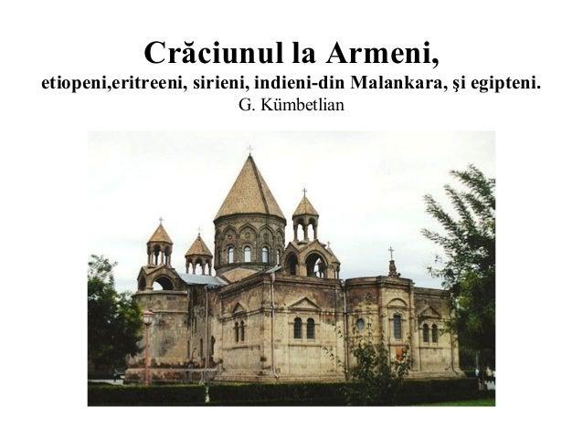 Crăciunul la Armeni, etiopeni,eritreeni, sirieni, indieni-din Malankara, şi egipteni. G. Kümbetlian