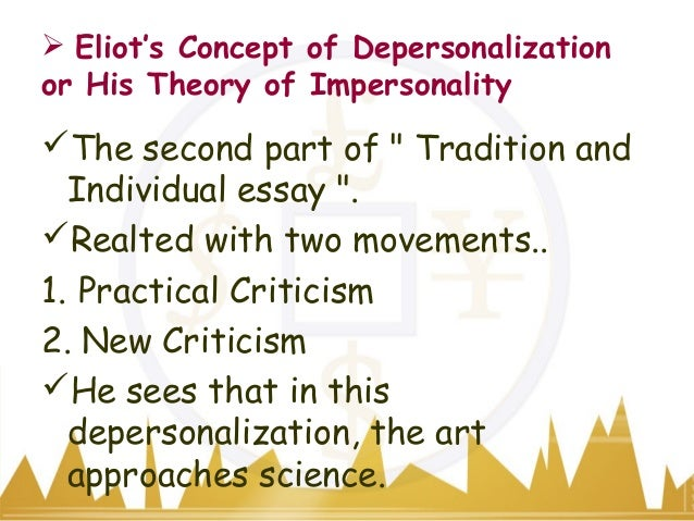 t.s. eliot tradition essay Tradition and the individual talent has 385 ratings and 24 reviews momina said: really liked this essay eliot talks of two things here:1) the importa.