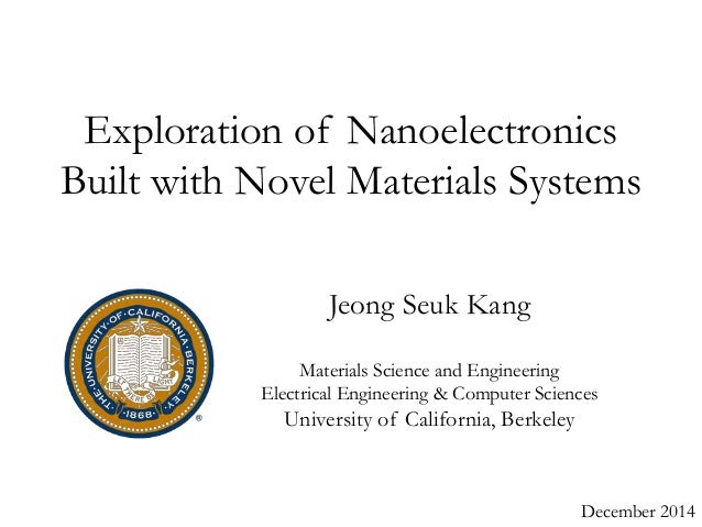 Exploration of Nanoelectronics  Built with Novel Materials Systems  December 2014  Jeong Seuk Kang  Materials Science and ...