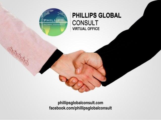 phillipsglobalconsult.com  facebook.com/phillipsglobalconsult