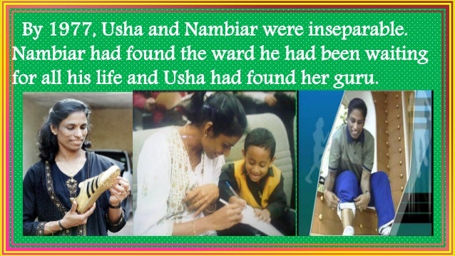 Nambiar would, from now on, care for her like a father. Usha's meticulous, systematic training began in earnest. Usha & he...