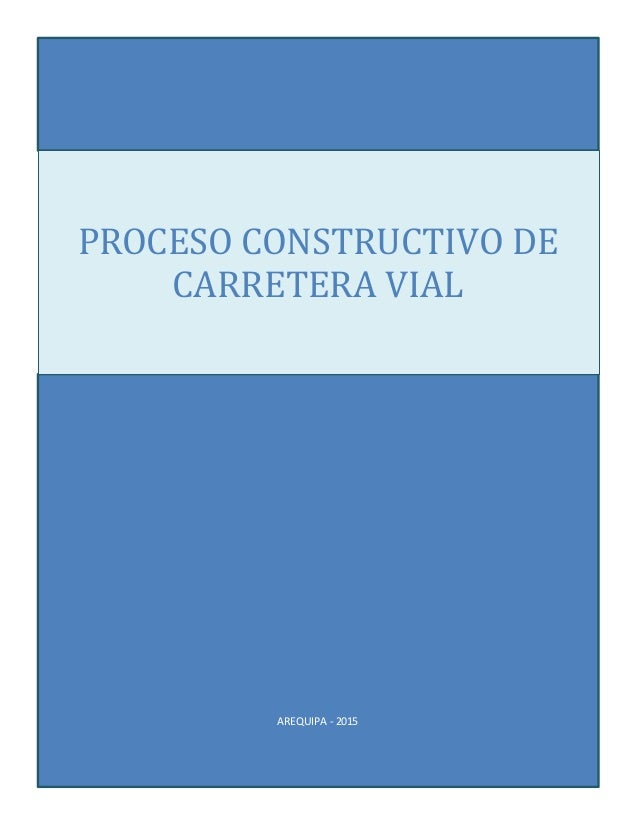 AREQUIPA - 2015 PROCESO CONSTRUCTIVO DE CARRETERA VIAL
