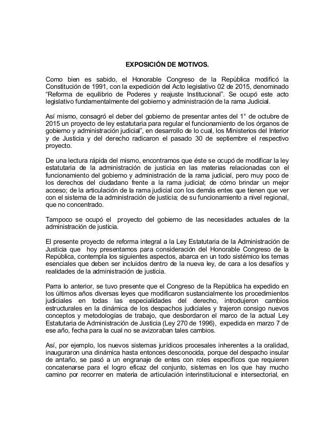 EXPOSICIÓN DE MOTIVOS. Como bien es sabido, el Honorable Congreso de la República modificó la Constitución de 1991, con la...