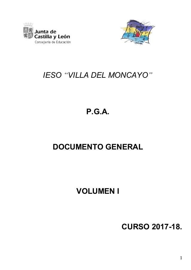 """IESO """"VILLA DEL MONCAYO"""" P.G.A. DOCUMENTO GENERAL VOLUMEN I CURSO 2017-18. 1"""