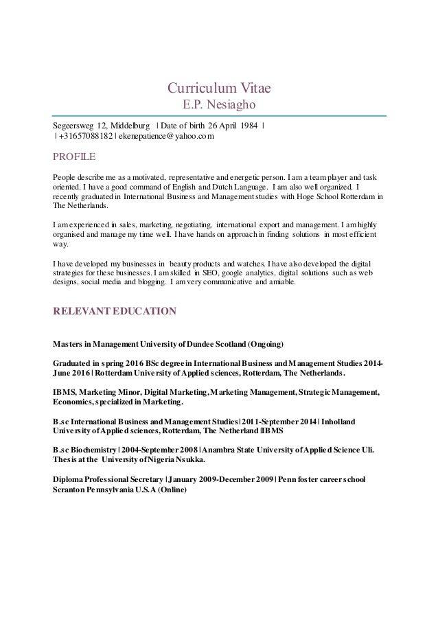Curriculum Vitae E.P. Nesiagho Segeersweg 12, Middelburg   Date of birth 26 April 1984     +31657088182   ekenepatience@ya...