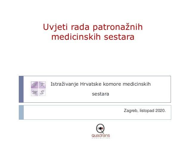 Uvjeti rada patronažnih medicinskih sestara Zagreb, listopad 2020. Istraživanje Hrvatske komore medicinskih sestara