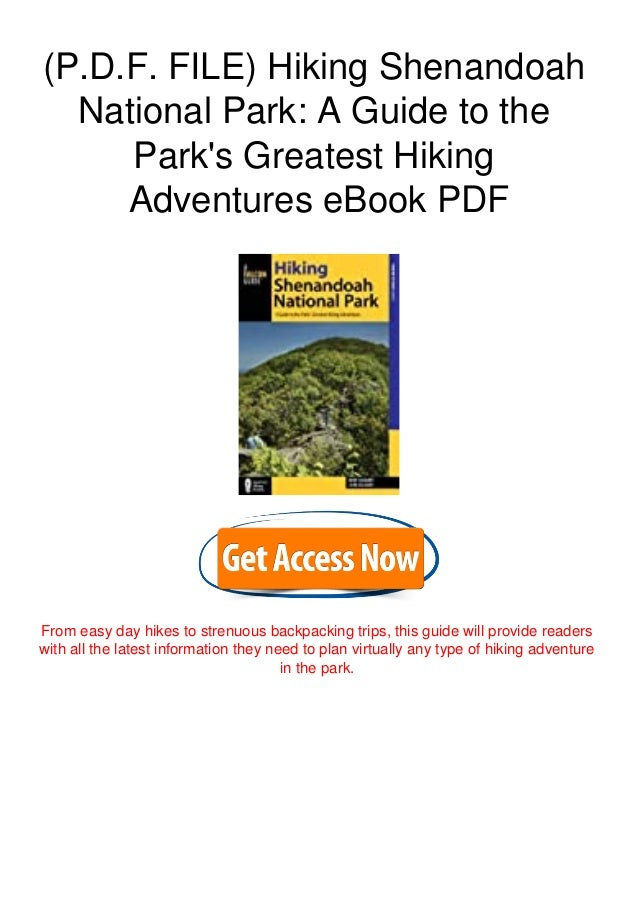 (P.D.F. FILE) Hiking Shenandoah National Park: A Guide to the Park's Greatest Hiking Adventures eBook PDF From easy day hi...
