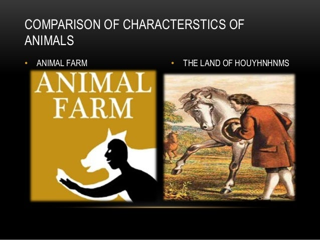 comparing gullivers travels to the animal farm An analysis of brave new world, 1984 and gulliver's travels   comparing  these themes, the thesis will aim to determine to what extent dystopian ideas in  gulliver's travels  by orwell – animal farm, constitutes a similar type of leader.