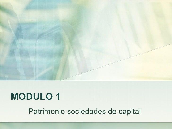 MODULO 1  Patrimonio sociedades de capital