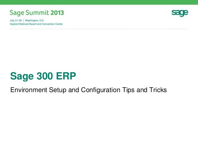 Sage 300 ERP Environment Setup and Configuration Tips and Tricks