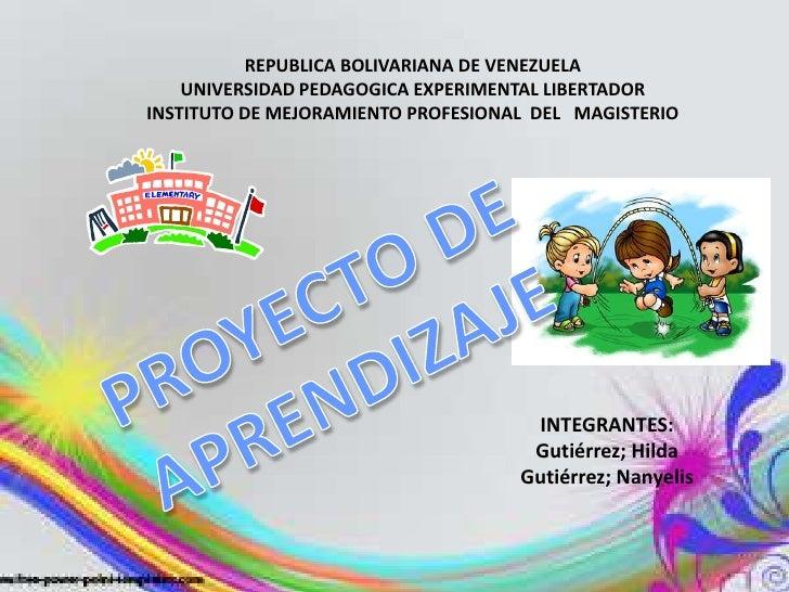 REPUBLICA BOLIVARIANA DE VENEZUELA    UNIVERSIDAD PEDAGOGICA EXPERIMENTAL LIBERTADORINSTITUTO DE MEJORAMIENTO PROFESIONAL ...