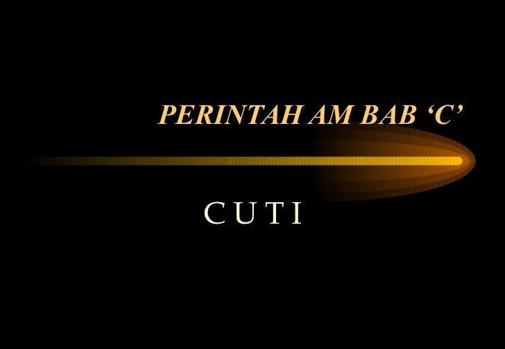 PERINTAH AM BAB 'C' C U T I