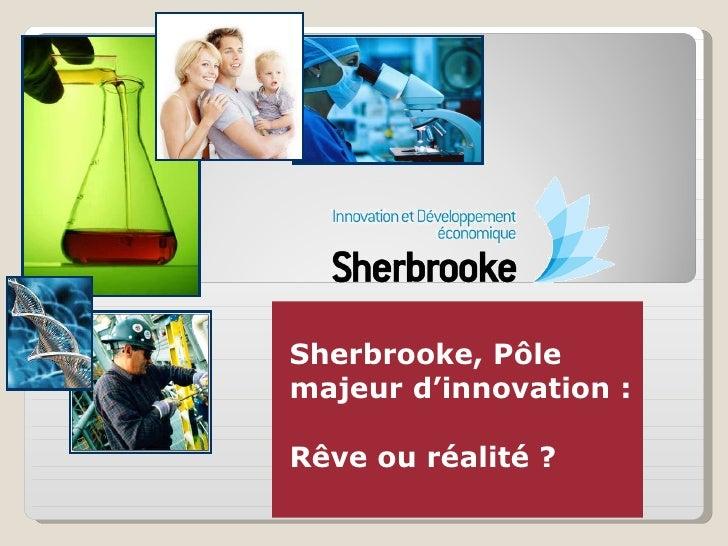 Sherbrooke, Pôle majeur d'innovation : Rêve ou réalité ?