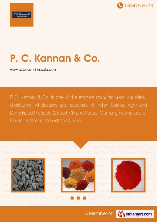 08447559778A Member ofP. C. Kannan & Co.www.spicesandmasala.comIndian Spices Blended Spices Spices Powder Recipe Masala Po...