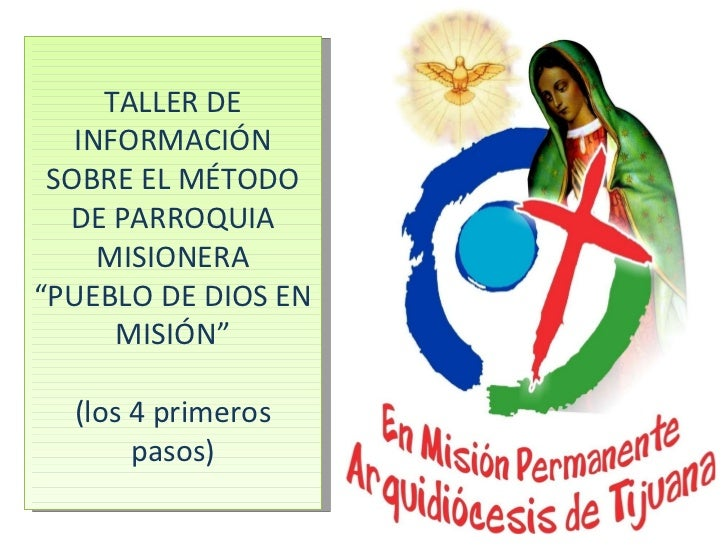 """TALLER DE INFORMACIÓN SOBRE EL MÉTODO DE PARROQUIA MISIONERA """" PUEBLO DE DIOS EN MISIÓN"""" (los 4 primeros pasos)"""