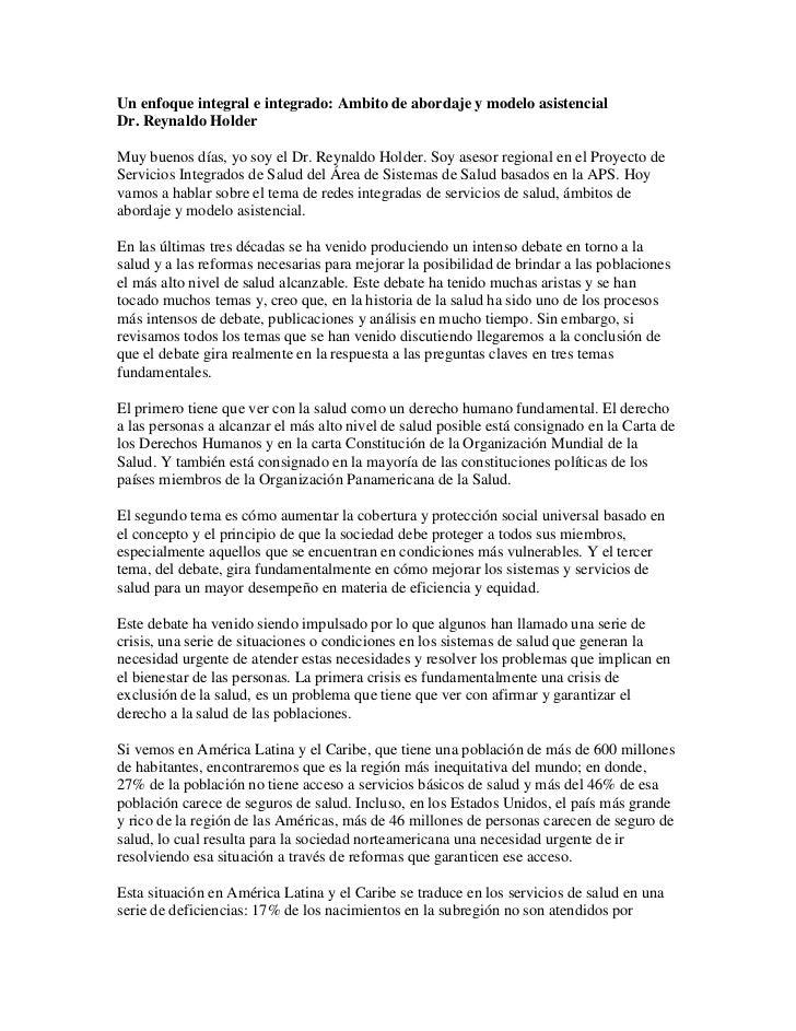 Un enfoque integral e integrado: Ambito de abordaje y modelo asistencialDr. Reynaldo HolderMuy buenos días, yo soy el Dr. ...