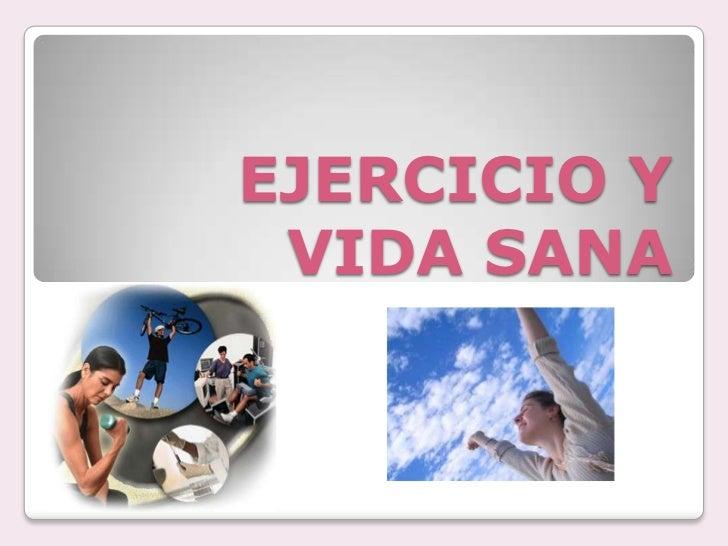 EJERCICIO Y  VIDA SANA<br />