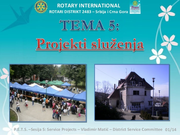 ROTARY INTERNATIONAL                   ROTARI DISTRIKT 2483 – Srbija i Crna GoraP.E.T.S. –Sesija 5: Service Projects – Vla...