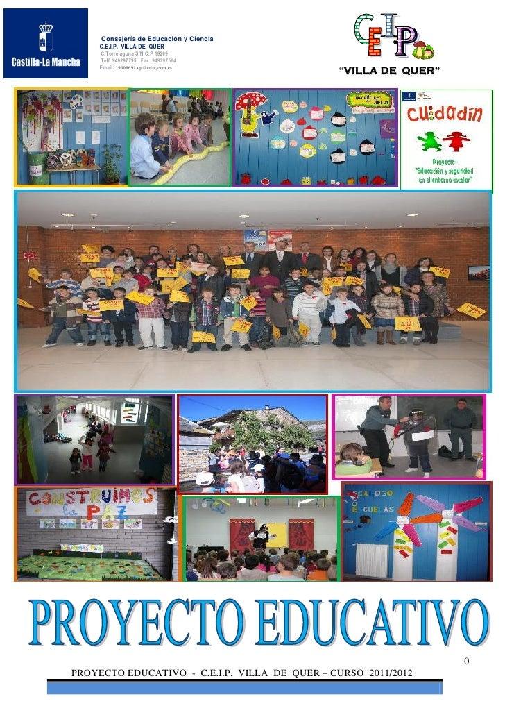 Consejería de Educación y Ciencia     C.E.I.P. VILLA DE QUER     C/Torrelaguna S/N C:P 19209     Telf. 949297795 Fax: 9492...