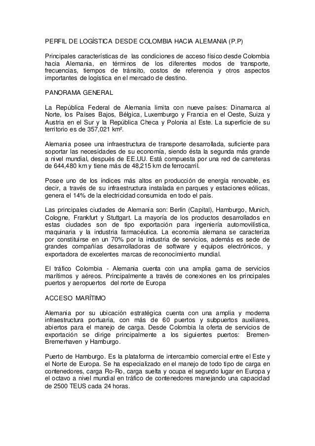 PERFIL DE LOGÍSTICA DESDE COLOMBIA HACIA ALEMANIA (P.P) Principales características de las condiciones de acceso físico de...