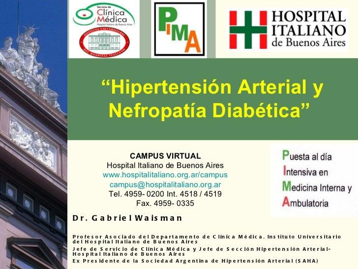 Dr. Gabriel Waisman Profesor Asociado del Departamento de Clínica Médica, Instituto Universitario del Hospital Italiano de...
